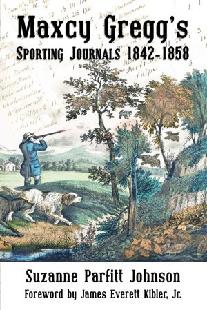 Maxcy Greggs Sporting Journal WEB 300x449 - Maxcy Gregg's Sporting Journals 1842-1858