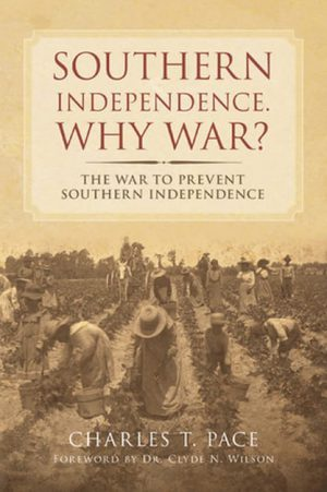 Southern Independence WEB 300x451 - Southern Independence: Why War?