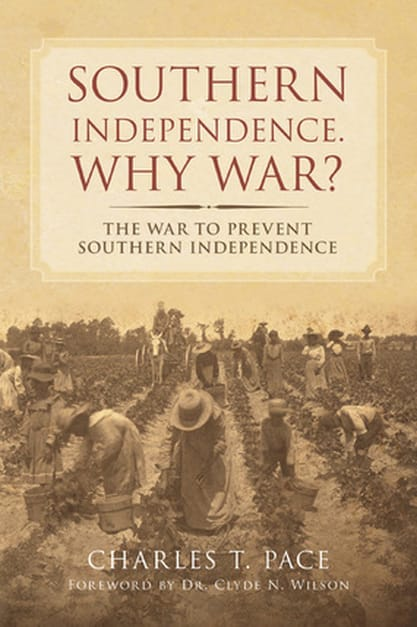 Southern Independence: Why War?