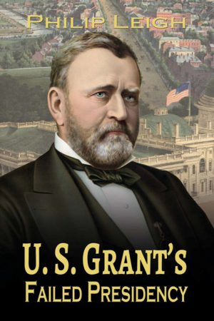 US Grants Failed Presidency WEB 300x450 - U.S. Grant's Failed Presidency