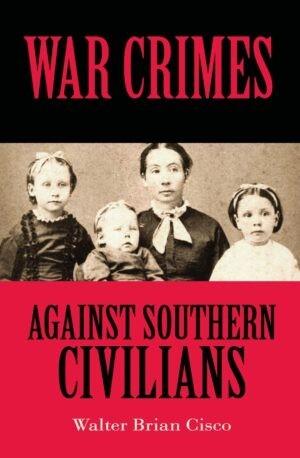 WarCrimes 300x458 - War Crimes Against Southern Civilians